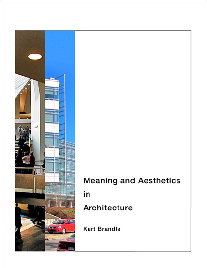 Meaning and Aesthetics in Architecture by Kurt Brandle