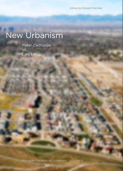 Michigan Debates on Urbanism - Volume 2 - New Urbanism