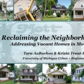 Reclaiming the Neighborhood: Addressing Vacant Homes in Mott Park