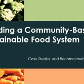 Building a Community-Based Sustainable Food System: Case Studies and Recommendations