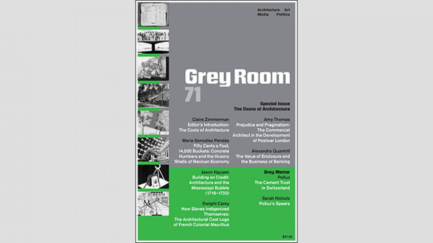The Costs of Architecture, Grey Room 71