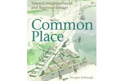 Common Place Toward Neighborhood and Regional Design