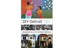 DIY DETROIT: Making Do in a City without Services