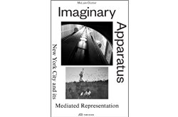 Imaginary Apparatus: New York City and its Mediated Representation