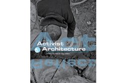 Activist Architecture: The Philosophy and Practice of Community Design Centers