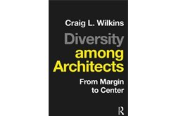 Diversity Among Architects: From Margin to Center