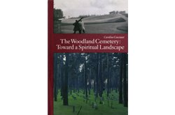 The Woodland Cemetery: Toward a Spiritual Landscape